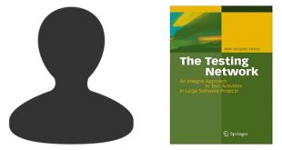 The Testing Network An Integral Approach to Test Activities in Large Software Projects