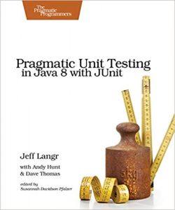 Pragmatic Unit Testing in Java 8 with JUnit